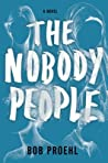 The Nobody People (The Resonant Duology, #1)