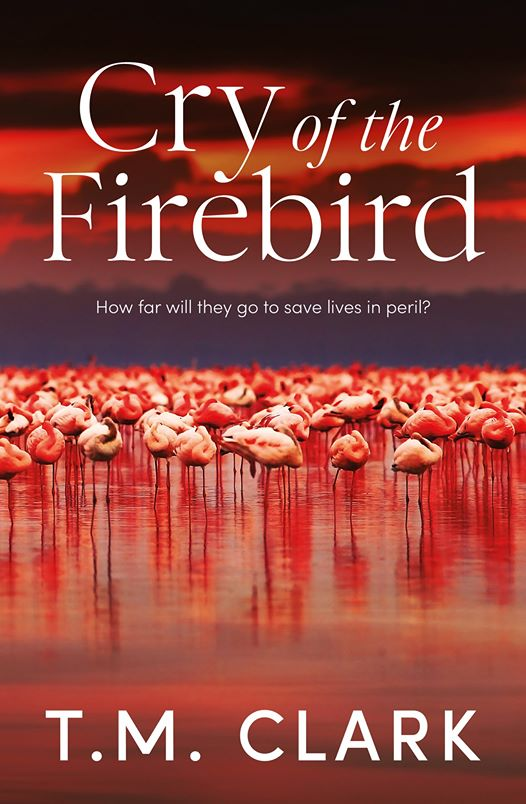 Cry of the Firebird by T.M. Clark