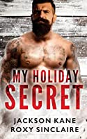 My Holiday Secret: A Romantic Comedy