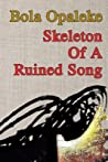 Skeleton Of A Ruined Song