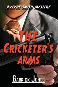 The Cricketer's Arms (A Clyde Smith Mystery, #1)