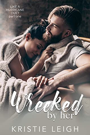 Wrecked by Her (Like A Hurricane, #1)
