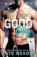 Good Guy (Rookie Rebels, #1)