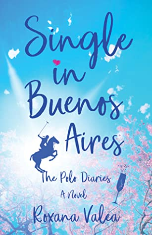 Single in Buenos Aires (The Polo Diaries, #1)