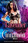 Lavender & Cinnamon (Hexes & Kisses from Seattle, #1)