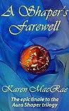 A Shaper's Farewell (Aura Shaper, #3)