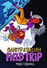 Field Trip (Sanity & Tallulah Book 2)