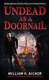 Undead as a Doornail (Phoenix Bones: International Monster Hunter Book 1)