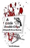 A Little Double Cross: The Lemonade Series: A Reyansh Meran Mystery