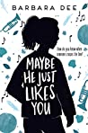 Book cover for Maybe He Just Likes You
