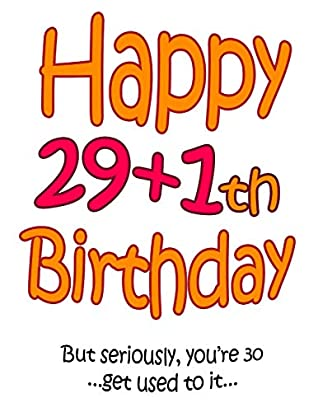 Happy 29 1th Birthday Say Happy 30th Birthday In A Funny Way Birthday Book To Use As A Journal Or Notebook Way Better Than A Birthday Card By Not A Book