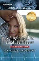A Single Dad to Heal Her Heart (Yoxburgh Park Hospital, #5)