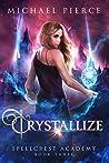 Crystallize (Spellcrest Academy #3)