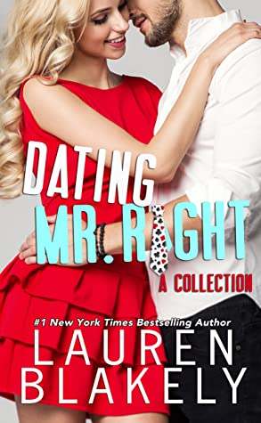 Dating Mr. Right by Lauren Blakely
