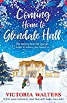 Coming Home to Glendale Hall (Glendale Hall, #1)