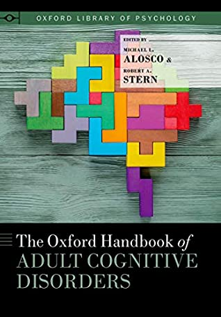The Oxford Handbook of Adult Cognitive Disorders (Oxford Library of Psychology)