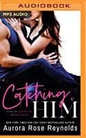 Catching Him (How to Catch an Alpha #1)