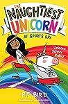 The Naughtiest Unicorn at Sports Day (The Naughtiest Unicorn series)