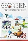 Georgien. Eine literarische Reise