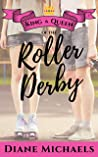King & Queen of the Roller Derby (King & Queen series, #2)