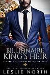 The Billionaire King's Heir (European Billionaire Beaus, #3)