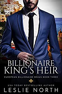 The Billionaire King's Heir (European Billionaire Beaus, #3)
