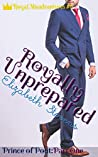 Royally Unprepared (Royal Misadventures, #5)