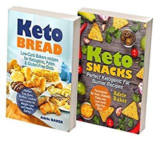 Keto Bread and Snacks: The Complete Low-Carb Cookbook with Best Collection of Quick and Easy to Follow, Delicious Ketogenic Bakery Recipes to Promote Weight ... Burning, and Healthy Eating! (2 BOOKS in 1)