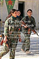 The Battle for the Mountain of the Kurds: Self-Determination and Ethnic Cleansing in the Afrin Region of Rojava (Kairos)