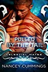 Pulled by the Tail: Celestial Mates (Tail and Claw #2)