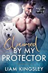 Claimed By My Protector (Blackwater Pack, #1)