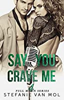 Say You Crave Me (Full Moon Book 4)