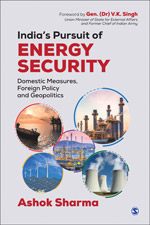 India's Pursuit of Energy Security: Domestic Measures, Foreign Policy and Geopolitics