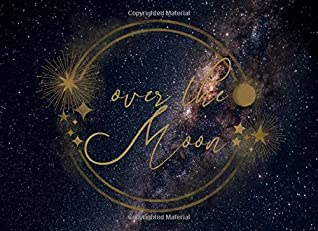 Over The Moon: Guest Book for Celestial-Themed Bridal Showers, Weddings and Baby Showers | For 250 guests and their messages