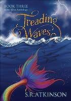 Treading Waves (Siren Anthology Book 3)