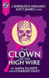 The Clown on the High Wire: A Sherlock and Lucy Short Story (Sherlock Holmes and Lucy James Mystery #7.2)