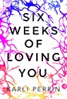 Six Weeks of Loving You