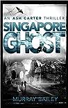 Singapore Ghost (Ash Carter #4)