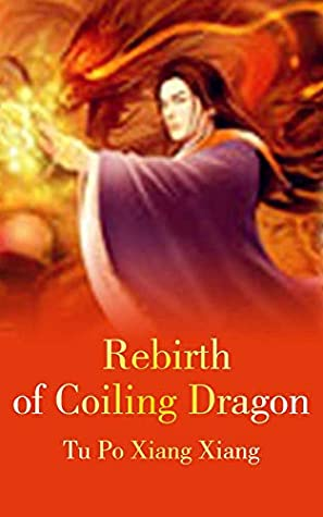 Rebirth of Coiling Dragon: volume 1