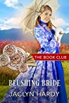 The Blushing Bride: A Brides of Golden Valley Story (The Book Club 11)
