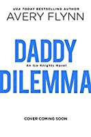 Daddy Dilemma (Ice Knights, #2)