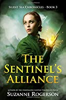 The Sentinel's Alliance: Silent Sea Chronicles - Book 3