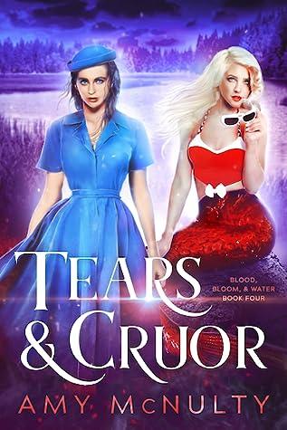 Tears & Cruor (Blood, Bloom, & Water, #4)
