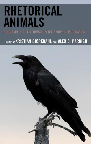 Rhetorical Animals Boundaries of the Human in the Study of Persuasion