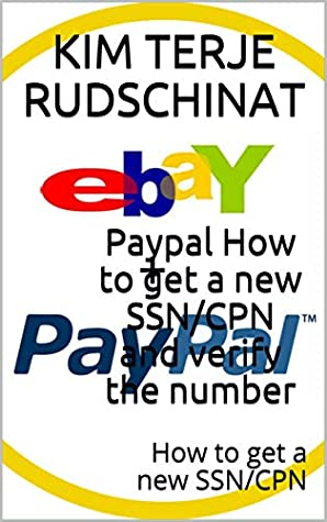 Paypal How to get a new SSN/CPN and verify the number: How to get a new SSN/CPN