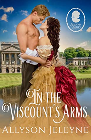 In the Viscount's Arms (Staunton Sisters #1)