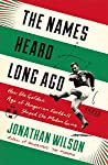 The Names Heard Long Ago by Jonathan Wilson