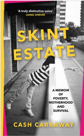 Skint Estate: A memoir of poverty, motherhood and survival