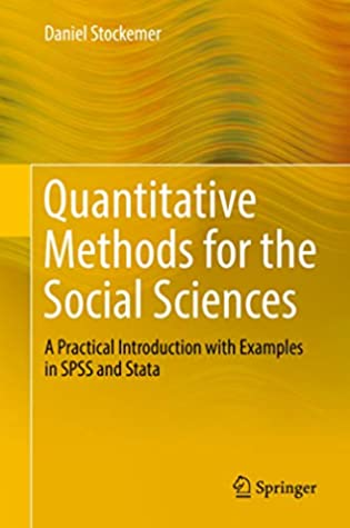 Quantitative Methods for the Social Sciences: A Practical Introduction with Examples in SPSS and Stata