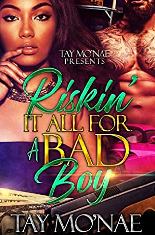 Riskin It All For A Bad Boy: A Standalone Novel